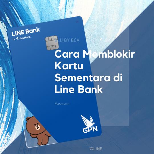 Cara Memblokir Kartu Sementara di Line Bank
