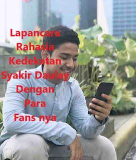Lapancara Rahasia Kedekatan Syakir Daulay Dengan Para Fans nya