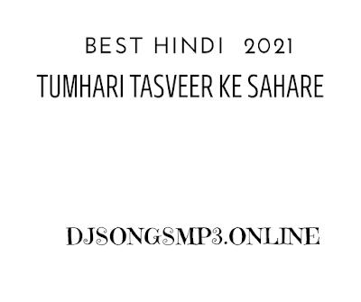 Tumhari Tasveer Ke Sahare MP3 Song Download