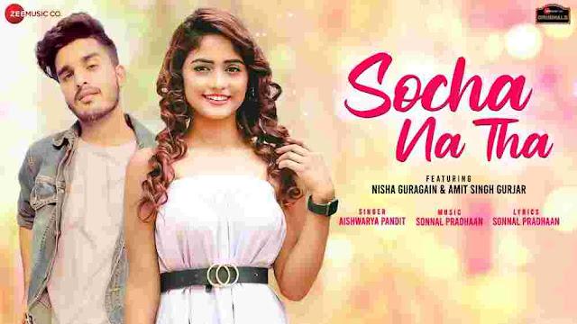 Socha Na Tha Lyrics - Nisha Guragain | Aishwarya Pandit