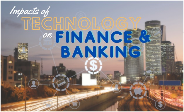 Impacts Of Technology On Finance And Banking Industry