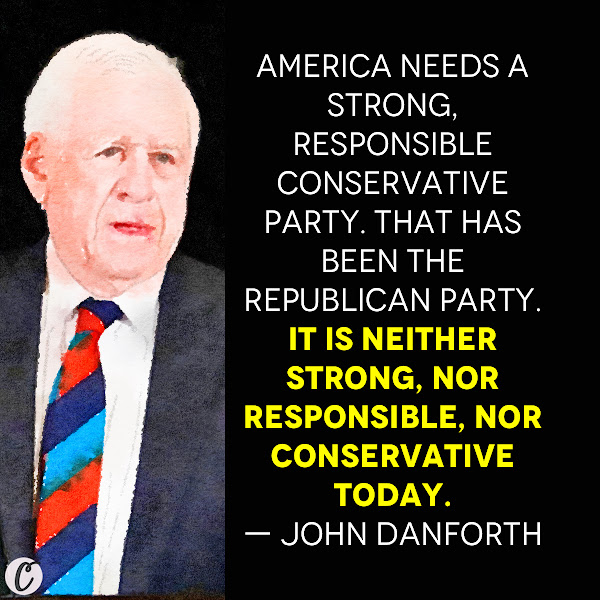 America needs a strong, responsible conservative party. That has been the Republican Party. It is neither strong, nor responsible, nor conservative today. — Former Sen. John Danforth