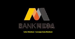 Lowongan Kerja Bank Mega Area Sukabumi Terbaru