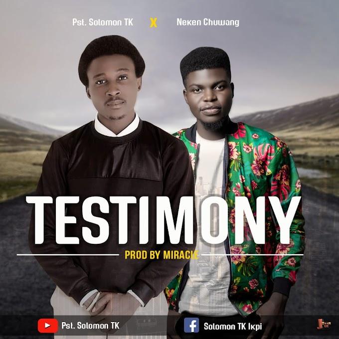 DOWNLOAD MP3: Pst. Solomon TK - Testimony Ft. Neken (Prod. By Miracle)