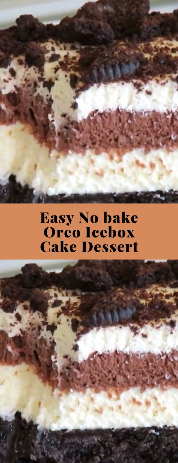 Easy No bake Oreo Icebox Cake Dessert #dessert #easy #nobake