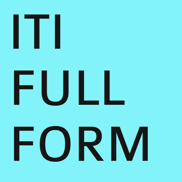 Full Form of ITI | What is the Full Form of ITI