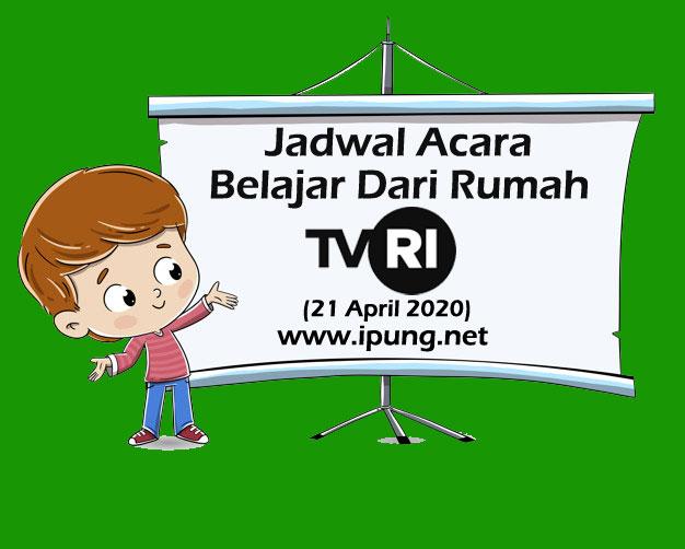 Jadwal TVRI Belajar dari Rumah Hari Selasa 21 April 2020