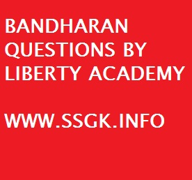 BANDHARAN QUESTIONS BY LIBERTY ACADEMY