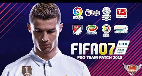 FIFA 07 Pro Team Patch 2018 New Season 2017/2018