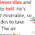 An engineer dies and is sent to hell – but God disapproves