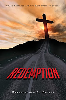 Redemption: Grace Extended and The Real Price of Success book promotion by Bartholomew Butler