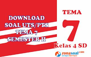 Download 70 Soal Latihan UTS PTS Tema 7 Kelas 4 Semester 2