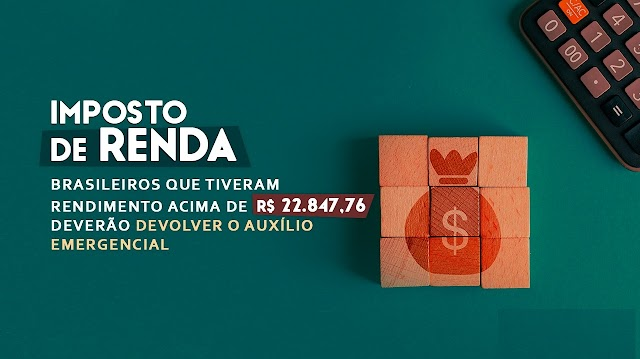 Declaração do Imposto de Renda e devolução do Auxílio Emergencial