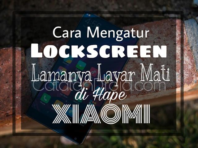 Cara Mengatur Waktu Lockscreen Lamanya Layar Mati Di Xiaomi