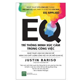 Cuốn Sách Hay Nhất Giúp Bạn Hiểu Rõ Về Chỉ Số Trí Tuệ Xúc Cảm Để Thành Công: EQ - Trí Thông Minh Xúc Cảm Trong Công Việc; Tặng Kèm Bookmark Sáng Tạo ebook PDF EPUB AWZ3 PRC MOBI