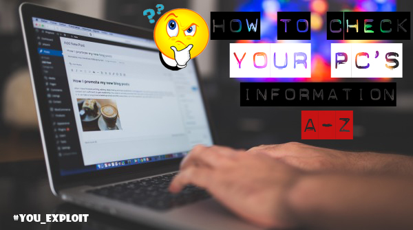 How To Check Your Pc's Information!