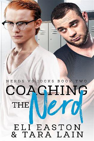 Coaching the Nerd | Nerds Vd. Jocks #2 | Eli Easton & Tara Lain
