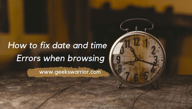 How to Fix Date and Time Errors When Browsing