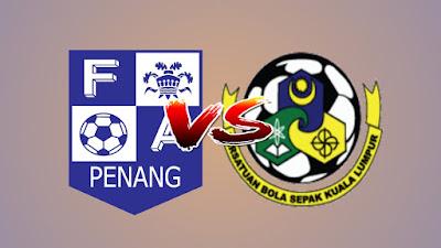 Live Streaming Pulau Pinang vs Kuala Lumpur Piala FA Malaysia 16.4.2019