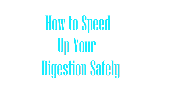 Health Tips: How to Speed up Your Digestion Safely