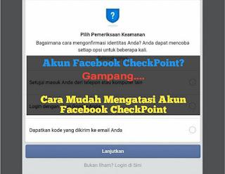 cara-mudah-mengatasi-akun-facebook-checkpoint