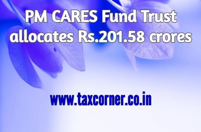 PM CARES Fund Trust allocates Rs.201.58 crores
