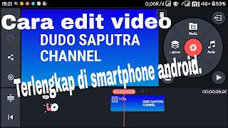 Cara edit video terlengkap di smartphone android