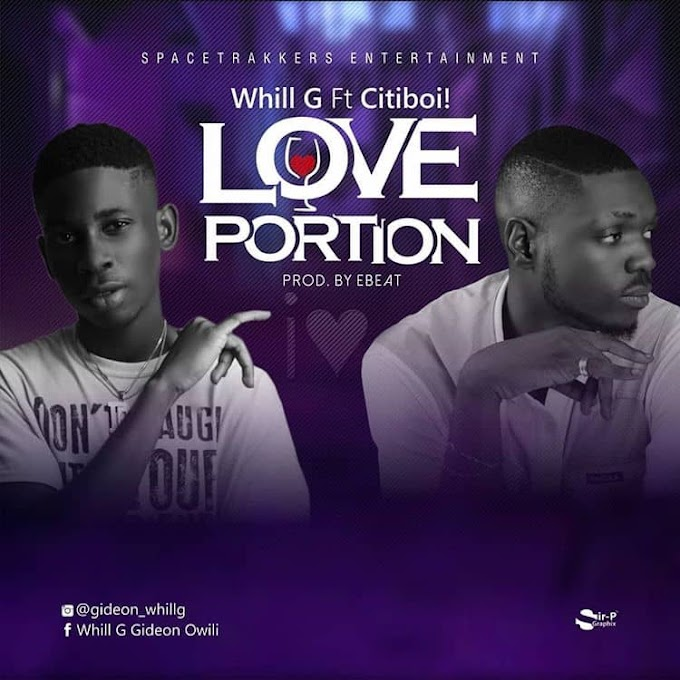 [Music] Love Portion - whill G ft citiboi