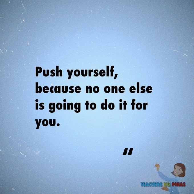 PUSH YOURSELF, BECAUSE NO ONE ELSE IS GOING TO DO IT FOR YOU!