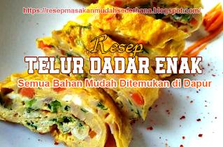 resep cara membuat telur dadar biasa tapi enak