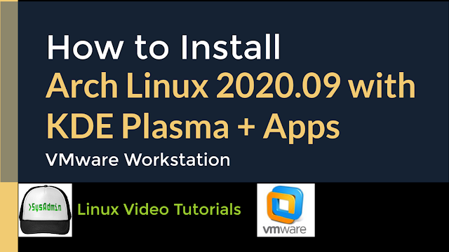How to Install Arch Linux 2020.09 + KDE Plasma Desktop + Apps + VMware Tools on VMware Workstation
