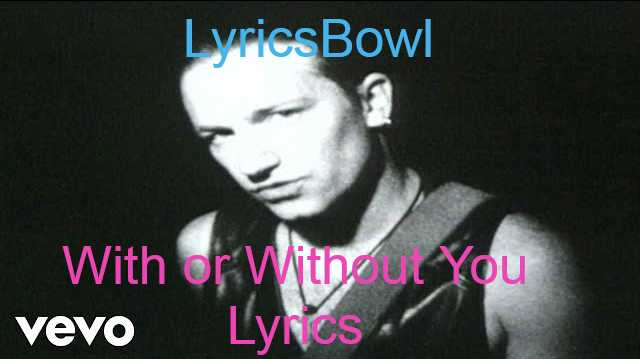 With or Without You Lyrics - U2 | LyricsBowl