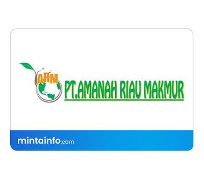 lowongan kerja PT Amanah Riau Makmur (ARM) terbaru Hari Ini, info loker pekanbaru 2021, loker 2021 pekanbaru, loker riau 2021