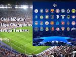 Cara Nonton Liga Champions Eropa Terbaru Musim 2020/2021
