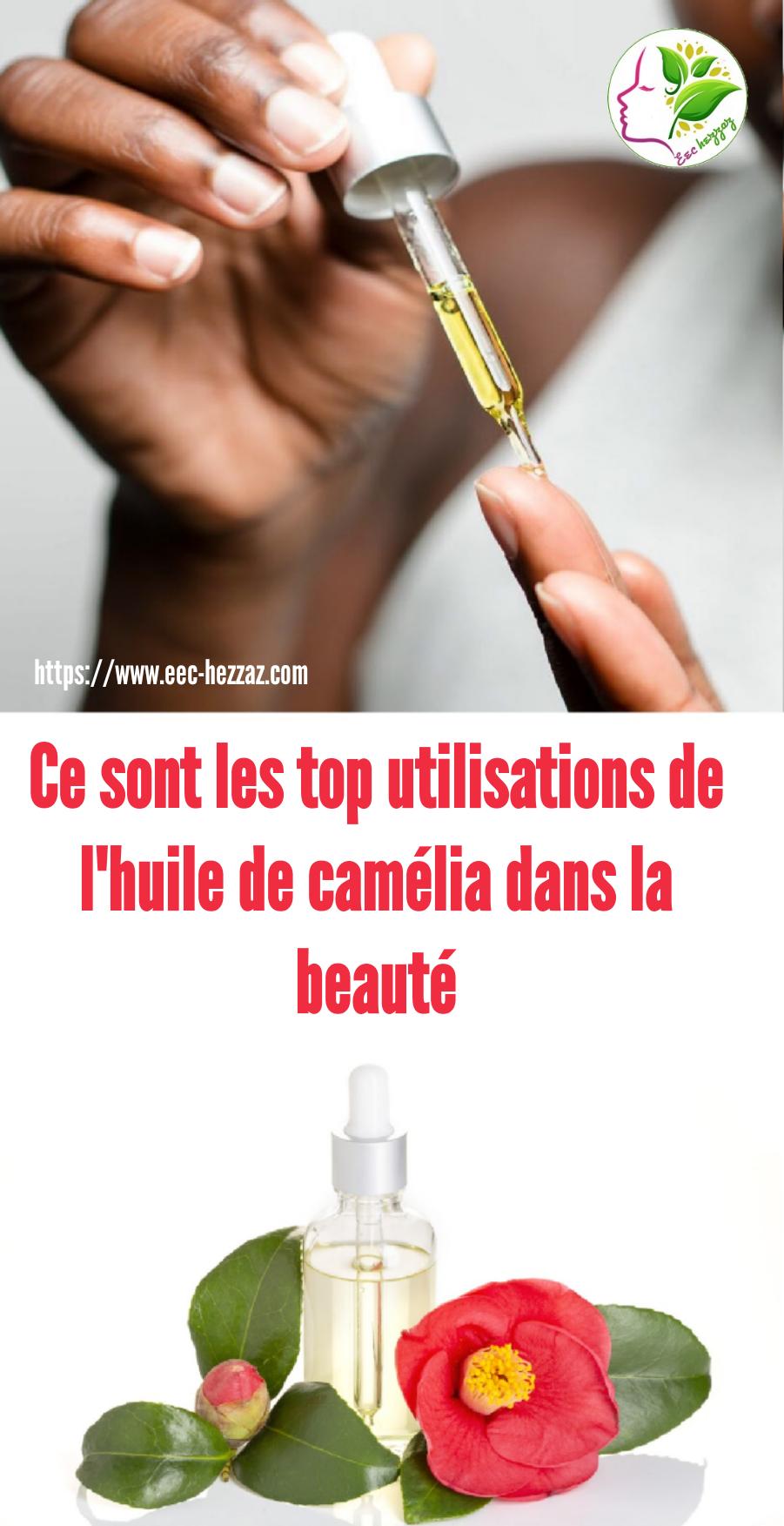 Ce sont les top utilisations de l'huile de camélia dans la beauté