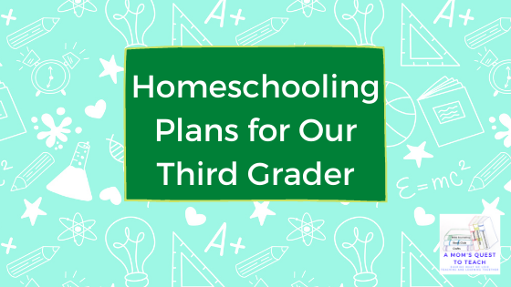 A Mom's Quest to Teach logo. Homeschooling Plans for Our Third Grader - What do we plan for our son's third grade year?