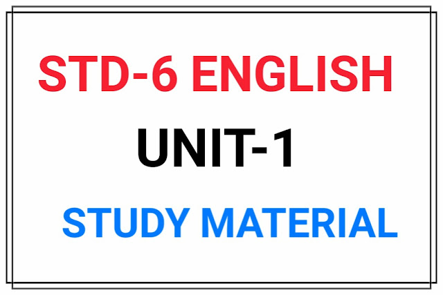 STD 6 ENGLISH UNIT-1 MATERIAL FOR TEXTBOOK UNIT-1 (Taste of India)
