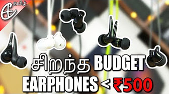 Budget Earphones under 500 Rupees!