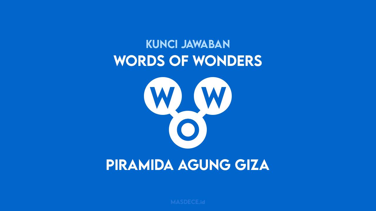 Kunci Jawaban Words of Wonders Piramida Agung Giza
