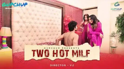 Two Hot Milf GupChup Web Series 2020 Watch Online Star Cast Review