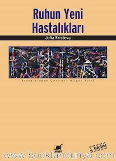 Julia Kristeva – Ruhun Yeni Hastalıkları