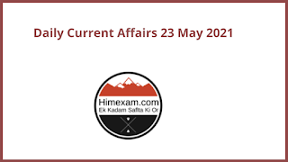 Daily Current Affairs 23 May 2021