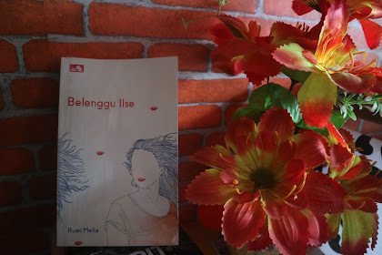 Review Novel Belenggu Ilse, Novel Misteri yang Bikin Ngeri