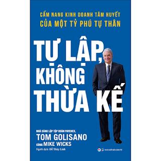 Tự Lập Không Thừa Kế - Cẩm Nang Kinh Doanh Tâm Huyết Của Một Tỷ Phú Tự Thân ebook PDF-EPUB-AWZ3-PRC-MOBI