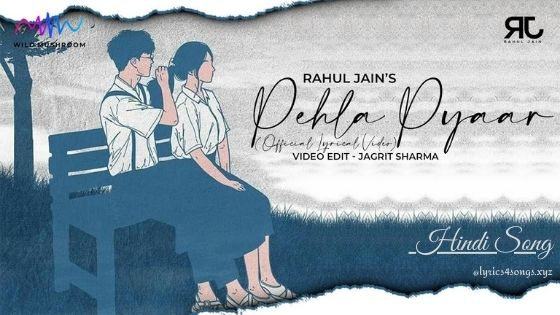 PEHLA PYAAR (LYRICAL) LYRICS - Rahul Jain | Lyrics4songs.xyz