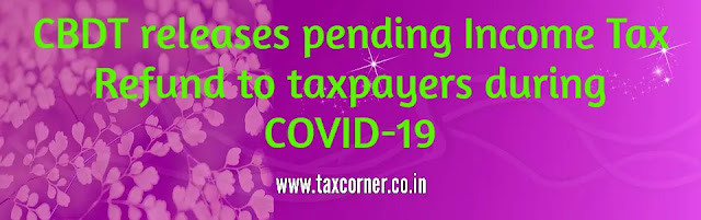 cbdt-releases-pending-income-tax-refund-to-taxpayers-during-covid-19