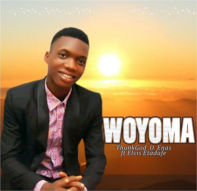 [Gospel music] ThankGod O. Enas – Woyoma