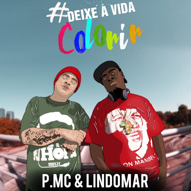 """P.MC & Lindomar lançam o videoclipe da inédita """"Deixe a Vida Colorir"""""""