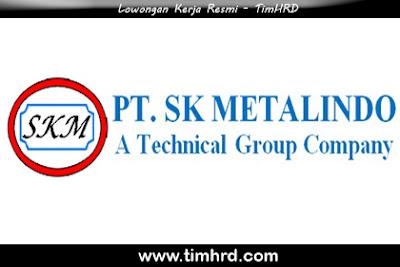 Lowongan Kerja Resmi PT. SK Metalindo