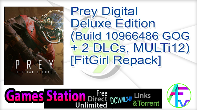 Prey Digital Deluxe Edition (Build 10966486 GOG + 2 DLCs, MULTi12) [FitGirl Repack, Selective Download – from 14.9 GB]